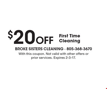 $20 Off First Time Cleaning. With this coupon. Not valid with other offers or prior services. Expires 2-3-17.