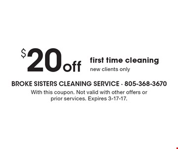 $20 off first time cleaning new clients only. With this coupon. Not valid with other offers or prior services. Expires 3-17-17.