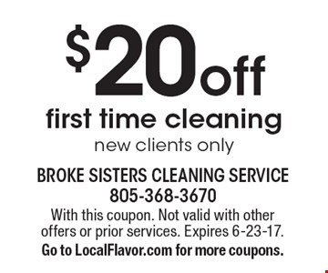 $20 off first time cleaning. new clients only. With this coupon. Not valid with other offers or prior services. Expires 6-23-17. Go to LocalFlavor.com for more coupons.