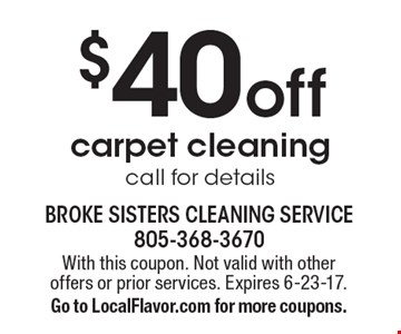 $40 off carpet cleaning. call for details. With this coupon. Not valid with other offers or prior services. Expires 6-23-17. Go to LocalFlavor.com for more coupons.