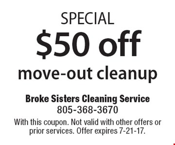 SPECIAL $50 off move-out cleanup. With this coupon. Not valid with other offers or prior services. Offer expires 7-21-17.