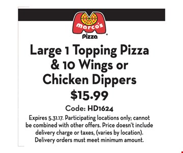 Large 1 Topping Pizza & 10 Wings or Chicken Dippers $15.99