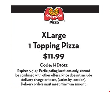 XLarge 1 Topping Pizza $11.99