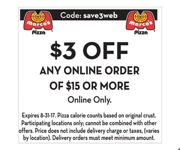 $3 OFF any online order of $15 or more. Online only.
