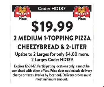 $19.99 2 Medium 1-Topping Pizza Cheezybread & 2-Liter