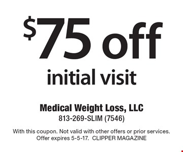 $75 off initial visit. With this coupon. Not valid with other offers or prior services. Offer expires 5-5-17. Clipper Magazine.