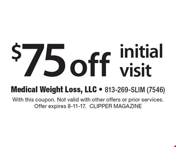 $75 off initial visit. With this coupon. Not valid with other offers or prior services. Offer expires 8-11-17. CLIPPER MAGAZINE