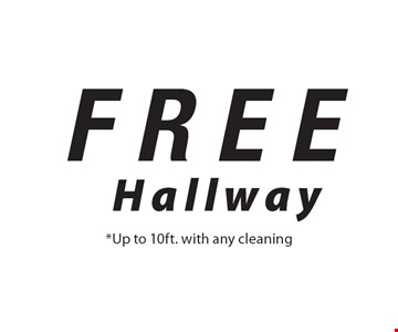FREE Hallway *Up to 10ft. with any cleaning.