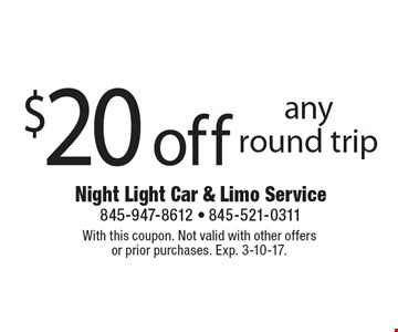 $20 off any round trip. With this coupon. Not valid with other offers or prior purchases. Exp. 3-10-17.