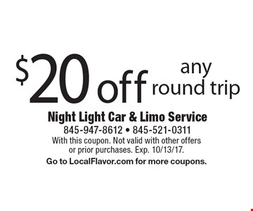 $20 off any round trip. With this coupon. Not valid with other offers or prior purchases. Exp. 10/13/17.Go to LocalFlavor.com for more coupons.
