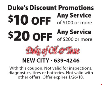 Duke's Discount Promotions - $20 OFF Any Service of $200 or more. $10 OFF Any Service of $100 or more. With this coupon. Not valid for inspections, diagnostics, tires or batteries. Not valid with other offers. Offer expires 1/26/18.