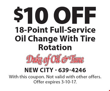 $10 OFF 18-Point Full-Service Oil Change With Tire Rotation. With this coupon. Not valid with other offers. Offer expires 3-10-17.