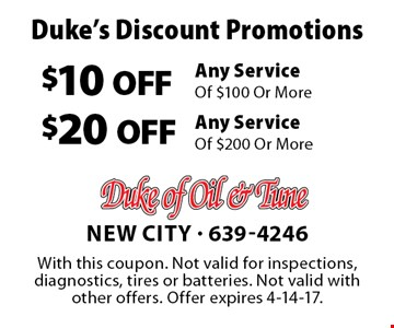 Duke's Discount Promotions. $10 OFF Any Service Of $100 Or More OR $20 OFF Any Service Of $200 Or More. With this coupon. Not valid for inspections, diagnostics, tires or batteries. Not valid with other offers. Offer expires 4-14-17.