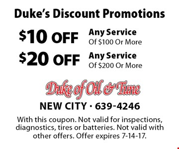 Duke's Discount Promotions $10 OFF Any Service Of $100 Or More. $20 OFF Any Service Of $200 Or More. With this coupon. Not valid for inspections, diagnostics, tires or batteries. Not valid with other offers. Offer expires 7-14-17.