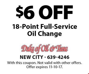 $6 OFF 18-Point Full-Service Oil Change. With this coupon. Not valid with other offers. Offer expires 11-10-17.