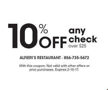 10% Off any checkover $25. With this coupon. Not valid with other offers or prior purchases. Expires 2-10-17.
