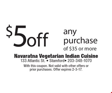 $5 off any purchase of $35 or more. With this coupon. Not valid with other offers or prior purchases. Offer expires 2-3-17.