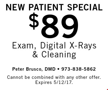 New Patient Special $89 Exam, Digital X-Rays & Cleaning. Cannot be combined with any other offer. Expires 5/12/17.