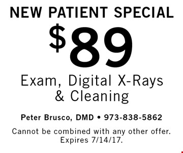 New Patient Special. $89 Exam, Digital X-Rays & Cleaning. Cannot be combined with any other offer. Expires 7/14/17.