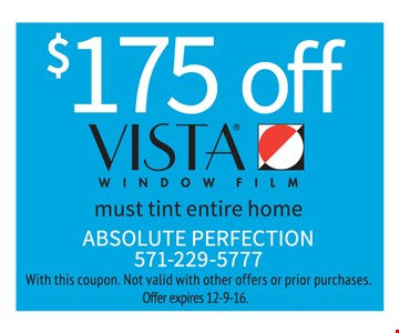 $175 off Vista® window film. Must tint entire home.
