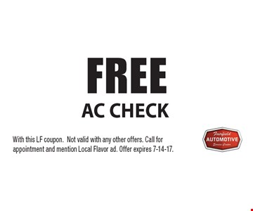 FREE AC Check . With this LF coupon.Not valid with any other offers. Call for appointment and mention Local Flavor ad. Offer expires 7-14-17.