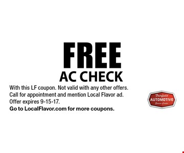 FREE AC Check. With this LF coupon. Not valid with any other offers. Call for appointment and mention Local Flavor ad. Offer expires 9-15-17. Go to LocalFlavor.com for more coupons.