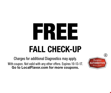 FREE FALL CHECK-UP. Charges for additional Diagnostics may apply. With coupon. Not valid with any other offers. Expires 10-13-17. Go to LocalFlavor.com for more coupons.