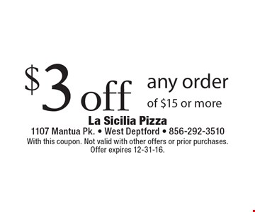 $3 off any order of $15 or more. With this coupon. Not valid with other offers or prior purchases. Offer expires 12-31-16.