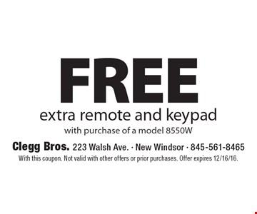 FREE extra remote and keypad with purchase of a model 8550W. With this coupon. Not valid with other offers or prior purchases. Offer expires 12/16/16.