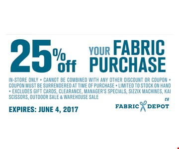 25% Off your FABRIC PURCHASE