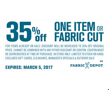 35% off one item or fabric cut