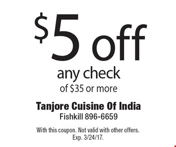 $5 off any check of $35 or more. With this coupon. Not valid with other offers. Exp. 3/24/17.