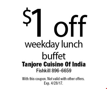 $1 off weekday lunch buffet. With this coupon. Not valid with other offers. Exp. 4/28/17.