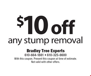 $10 off any stump removal. With this coupon. Present this coupon at time of estimate. Not valid with other offers.