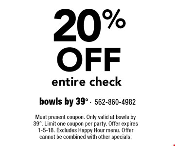 20% OFF entire check. Must present coupon. Only valid at bowls by 398. Limit one coupon per party. Offer expires 1-5-18. Excludes Happy Hour menu. Offer cannot be combined with other specials.