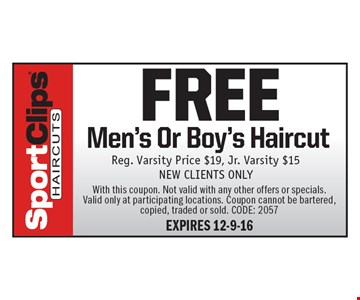 FREE Men's Or Boy's Haircut Reg. Varsity Price $19, Jr. Varsity  $15. NEW CLIENTS ONLY. With this coupon. Not valid with any other offers or specials. Valid only at participating locations. Coupon cannot be bartered, copied, traded or sold. CODE: 2057. EXPIRES 12-9-16