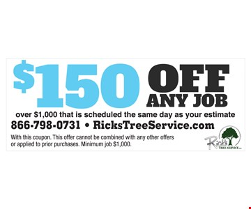 $150 off any job over $1,000 that is scheduled the same day as your estimate. With this coupon. This offer cannot be combined with any other offers or applied to prior purchases. Minimum job $1,000. Expires 5/5/17.