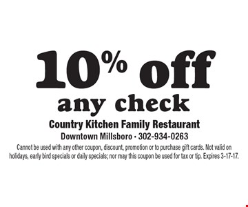 10% off any check. Cannot be used with any other coupon, discount, promotion or to purchase gift cards. Not valid on holidays, early bird specials or daily specials; nor may this coupon be used for tax or tip. Expires 3-17-17.