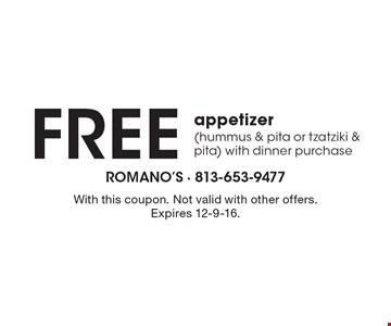 Free Appetizer (Hummus & Pita Or Tzatziki & Pita) With Dinner Purchase. With this coupon. Not valid with other offers.Expires 12-9-16.