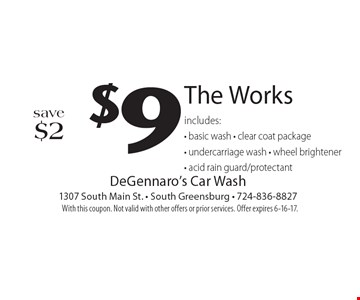 $9 The Works, save $2. Includes basic wash, clear coat package, undercarriage wash, wheel brightener, acid rain guard/protectant. With this coupon. Not valid with other offers or prior services. Offer expires 6-16-17.