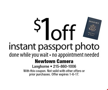$1off instant passport photo done while you wait - no appointment needed. With this coupon. Not valid with other offers or prior purchases. Offer expires 1-6-17.