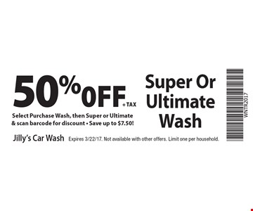 50%0ff + tax Super Or Ultimate Wash Select Purchase Wash, then Super or Ultimate& scan barcode for discount - Save up to $7.50!. Expires 3/22/17. Not available with other offers. Limit one per household.
