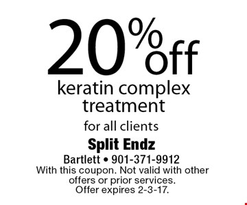 20% off keratin complex treatment for all clients. With this coupon. Not valid with other offers or prior services. Offer expires 2-3-17.