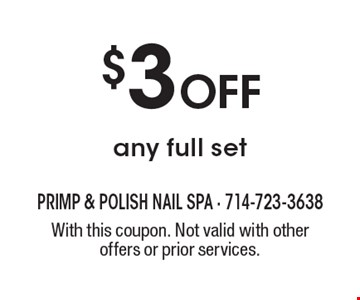 $3 off any full set. With this coupon. Not valid with other offers or prior services.