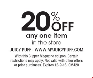 20% Off any one item in the store. With this Clipper Magazine coupon. Certain restrictions may apply. Not valid with other offers or prior purchases. Expires 12-9-16. CMJ20