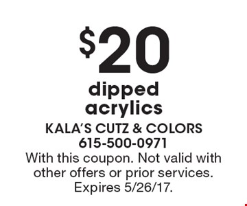 $20 dipped acrylics. With this coupon. Not valid with other offers or prior services. Expires 5/26/17.