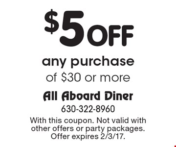 $5 Off any purchase of $30 or more. With this coupon. Not valid with other offers or party packages. Offer expires 2/3/17.