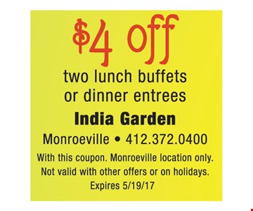 $4 off 2 lunch buffets or dinner entrees