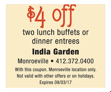 $4 off two lunch buffets of dinner entrees