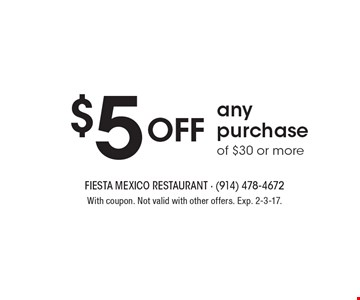 $5 off any purchase of $30 or more. With coupon. Not valid with other offers. Exp. 2-3-17.